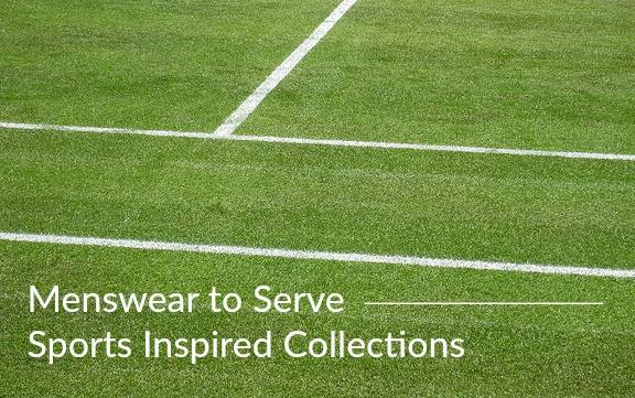 Menswear to Serve – Sports Inspired Collections